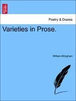 Varieties in Prose. VOLUME I - Allingham, William