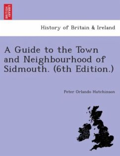 A Guide to the Town and Neighbourhood of Sidmouth. (6th edition.). - Hutchinson, Peter Orlando