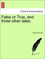 False or True, and three other tales. - De thoren, Alice