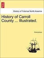 History of Carroll County ... Illustrated. - Anonymous