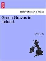 Green Graves in Ireland. - Lecky, Walter