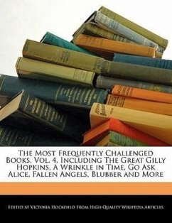 The Most Frequently Challenged Books, Vol. 4, Including the Great Gilly Hopkins, a Wrinkle in Time, Go Ask Alice, Fallen Angels, Blubber and More - Hockfield, Victoria