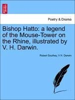 Bishop Hatto: a legend of the Mouse-Tower on the Rhine, illustrated by V. H. Darwin. - Southey, Robert Darwin, V H.