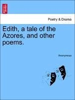 Edith, a tale of the Azores, and other poems. - Anonymous