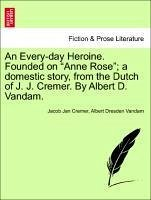 An Every-day Heroine. Founded on