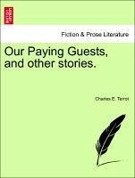 Our Paying Guests, and other stories. - Terrot, Charles E.