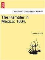 The Rambler in Mexico: 1834. - La trobe, Charles