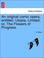 An original comic opera, entitled: Utopia, Limited or, The Flowers of Progress. - Gilbert, W