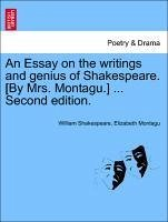 An Essay on the writings and genius of Shakespeare. [By Mrs. Montagu.] ... Second edition. - Shakespeare, William Montagu, Elizabeth