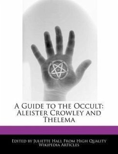A Guide to the Occult: Aleister Crowley and Thelema - Hall, Juliette