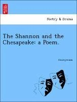 The Shannon and the Chesapeake: a Poem. - Anonymous