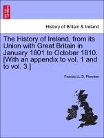 The History of Ireland, from its Union with Great Britain in January 1801 to October 1810. [With an appendix to vol. 1 and to vol. 3.] vol. II - Plowden, Francis LL. D.