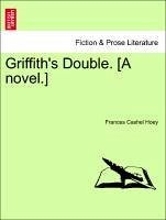 Griffith's Double. [A novel.] Vol. I. - Hoey, Frances Cashel