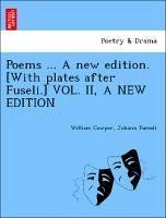 Poems ... A new edition. [With plates after Fuseli.] VOL. II, A NEW EDITION - Cowper, William Fuessli, Johann