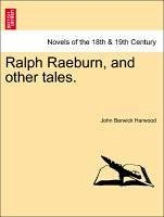 Ralph Raeburn, and other tales. Vol III. - Harwood, John Berwick