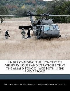 Understanding the Concept of Military Issues and Strategies That the Armed Forces Face Both Here and Abroad - McHale, Kolby