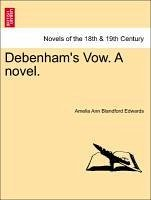 Debenham's Vow. A novel.VOL.II - Edwards, Amelia Ann Blandford
