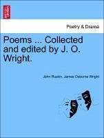 Poems ... Collected and edited by J. O. Wright. - Ruskin, John Wright, James Osborne