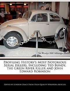 Profiling History's Most Notorious Serial Killers, Including Ted Bundy, the Green River Killer and John Edward Robinson - Grace, London
