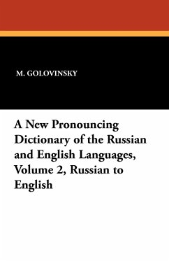 A New Pronouncing Dictionary of the Russian and English Languages, Volume 2, Russian to English - Golovinsky, M.