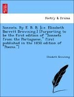 Sonnets. By E. B. B. [i.e. Elizabeth Barrett Browning.] [Purporting to be the first edition of