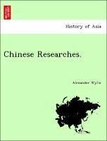 Chinese Researches. - Wylie, Alexander