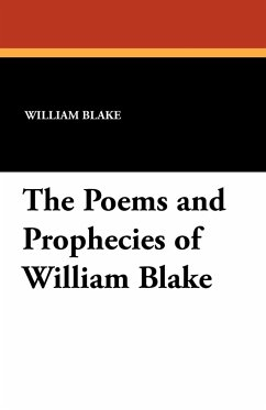The Poems and Prophecies of William Blake - Blake, William
