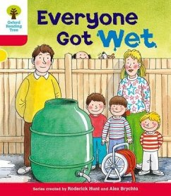 Oxford Reading Tree: Level 4: More Stories B: Everyone Got Wet - Hunt, Roderick