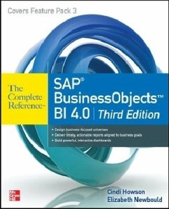 SAP BusinessObjects BI 4.0 The Complete Reference - Howson, Cindi Newbould, Elizabeth Duey, Clark