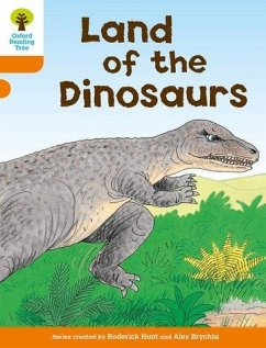 Oxford Reading Tree: Level 6: Stories: Land of the Dinosaurs - Hunt, Roderick