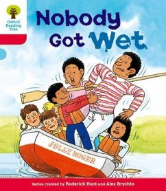 Oxford Reading Tree: Level 4: More Stories A: Nobody Got Wet - Hunt, Roderick