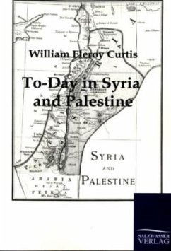 To-Day in Syria and Palestine - Curtis, William E.