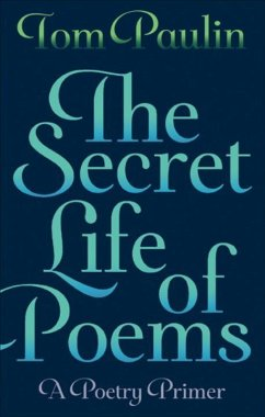 The Secret Life of Poems - Paulin, Tom