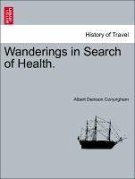 Wanderings in Search of Health. - Conyngham, Albert Denison