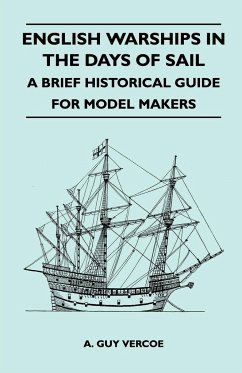 English Warships in the Days of Sail - A Brief Historical Guide for Model Makers - Vercoe, A. Guy