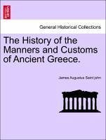 The History of the Manners and Customs of Ancient Greece. VOL. I. - Saint john, James Augustus