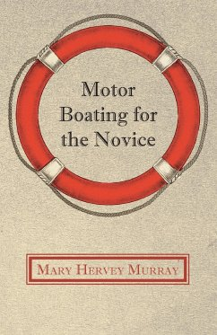 Motor Boating for the Novice - Murray, Mary Hervey