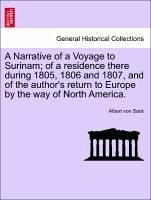 A Narrative of a Voyage to Surinam of a residence there during 1805, 1806 and 1807, and of the author's return to Europe by the way of North America. - Sack, Albert von