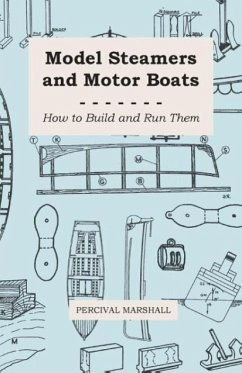 Model Steamers and Motor Boats - How to Build and Run Them - Marshall, Percival