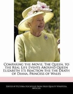 Comparing the Movie, the Queen, to the Real Life Events Around Queen Elizabeth II's Reaction the the Death of Diana, Princess of Wales - Hockfield, Victoria