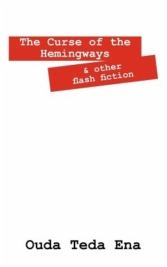 The Curse of the Hemingways: And Other Flash Fiction - Ena, Ouda Teda