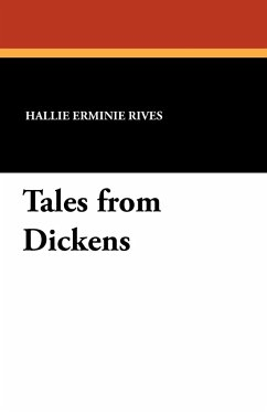 Tales from Dickens - Rives, Hallie Erminie