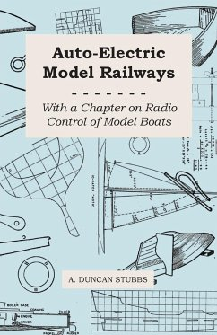 Auto-Electric Model Railways - With a Chapter on Radio Control of Model Boats - Stubbs, A. Duncan