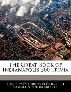 The Great Book of Indianapolis 500 Trivia - Johnson, Taft