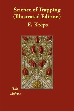 Science of Trapping (Illustrated Edition) - Kreps, E.