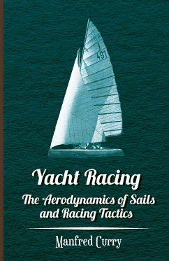 Yacht Racing - The Aerodynamics of Sails and Racing Tactics - Curry, Manfred
