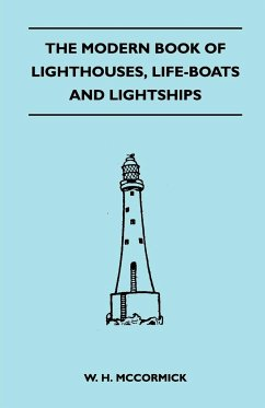 The Modern Book of Lighthouses, Life-Boats and Lightships - McCormick, W. H.