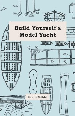 Build Yourself a Model Yacht - Daniels, W. J.