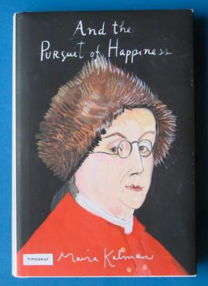 And the Pursuit of Happiness - Kalman, Maira
