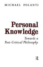 Personal Knowledge - Michael Polanyi